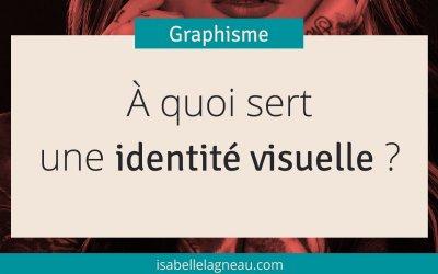À quoi sert une identité visuelle ?