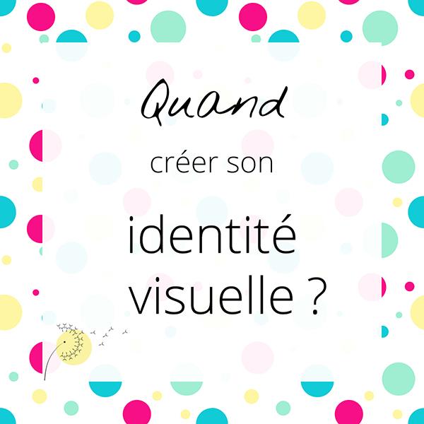 Quand créer son identité visuelle ?