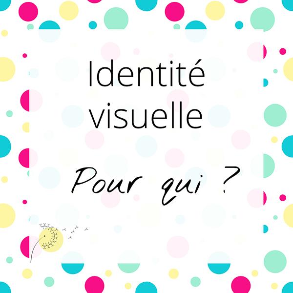Identité visuelle : Pour qui ?