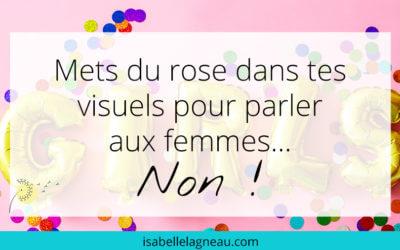 Mets du rose dans tes visuels pour parler aux femmes… Non !