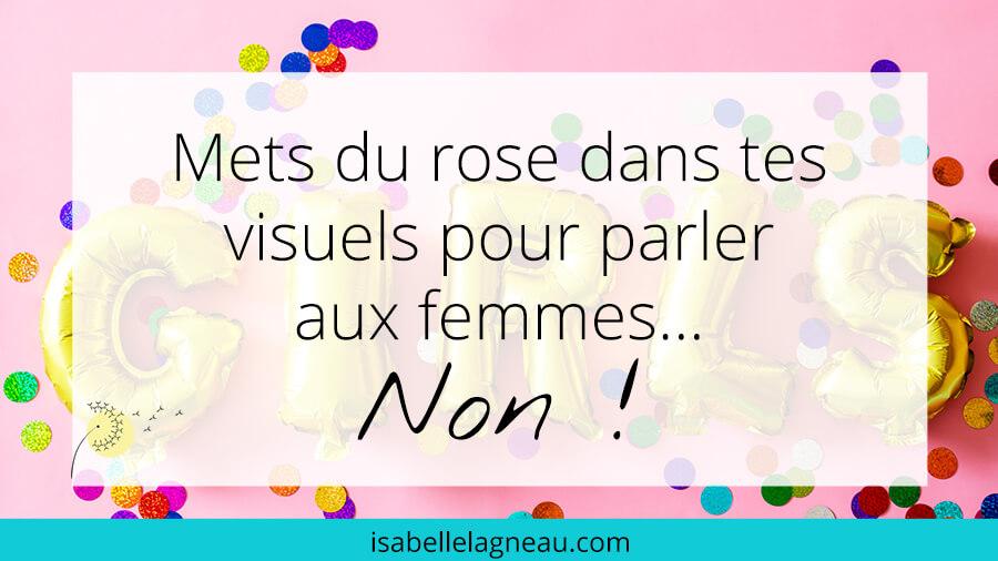 Mets du rose dans tes visuels pour parler aux femmes... Non !