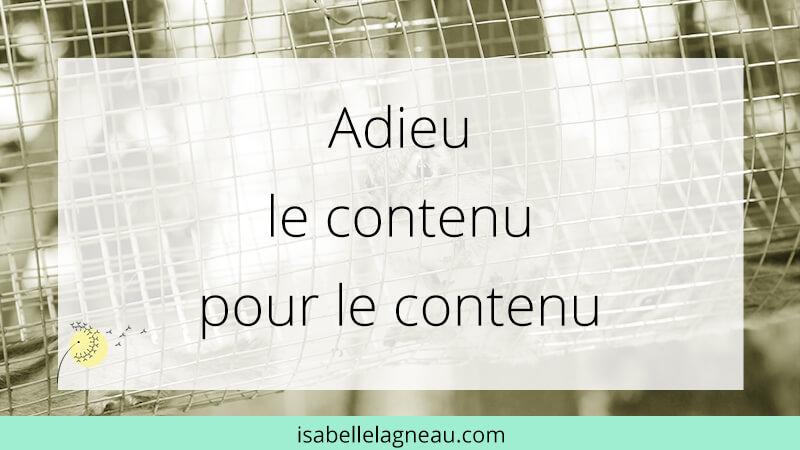 Adieu le contenu pour le contenu