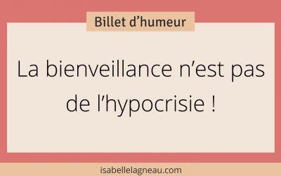 La bienveillance n'est pas de l'hypocrisie !