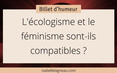 L'écologisme et le féminisme sont-ils compatibles ?