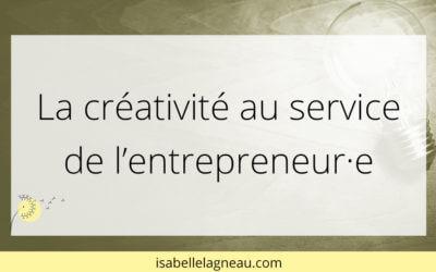 La créativité au service  de l'entrepreneur·e