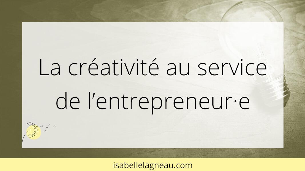 La créativité au service de l'entrepreneur