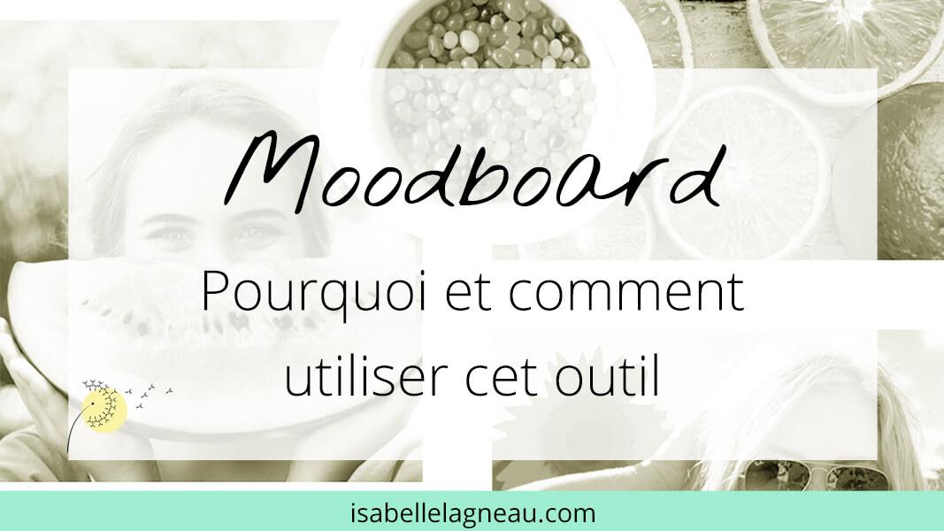 Moodboard (tableau d'inspiration) : pourquoi et comment utiliser cet outil