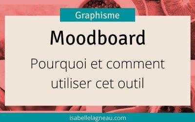 Moodboard ou tableau d'inspiration : pourquoi et comment utiliser cet outil