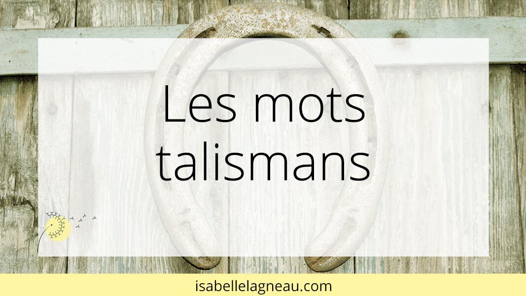 Les mots talismans
