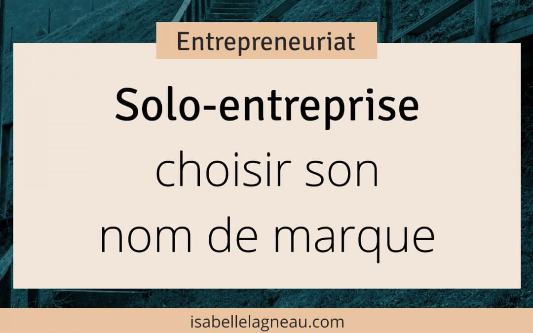 Solo-entreprise : choisir son nom de marque